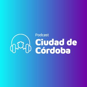 La ciudad de Córdoba lanza su propio podcast